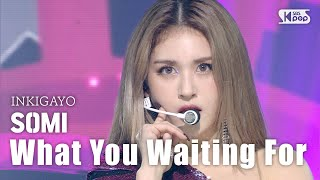 SOMI(전소미) - What You Waiting For @인기가요 inkigayo 20200809