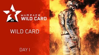 Warface Open Cup Season XIV: WIld Card I–II. Day 1