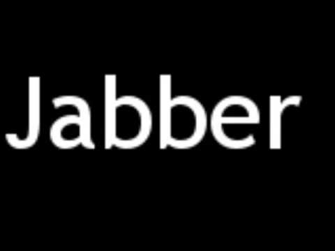 How To Pronounce Jabber