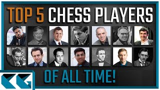The Top 5 Chess Players of All Time: Learn More about Some of the Greatest Chess Players in History!
