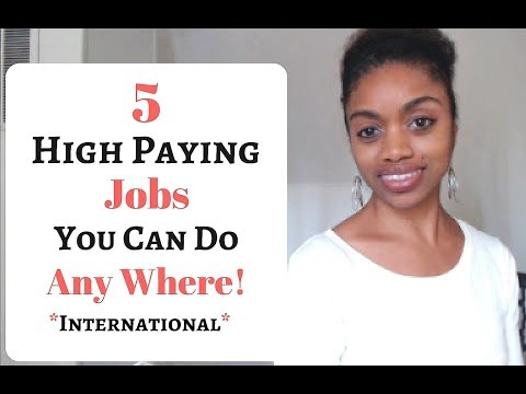 5 HIGH PAYING Jobs You Can Do Anywhere! INTERNATIONAL Home Jobs.