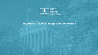 Click to play: Litigation: Are MDL Judges Too Powerful?
