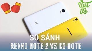 Vật Vờ| So sánh chi tiết Lenovo K3 Note (A7000 Plus) và Xiaomi Redmi Note 2