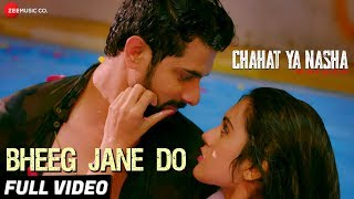 Bheeg Jane Do - Full Video | Chahat Ya Nasha   - YouTube