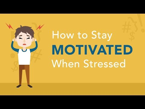 How to Stay Motivated When Stressed?