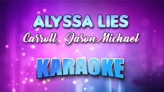 Carroll,  Jason Michael   Alyssa Lies (Karaoke Version With Lyrics)