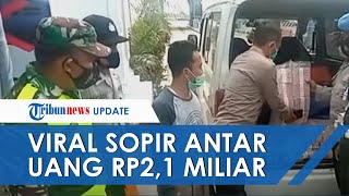 Sopir Bawa Uang Rp2,1 M di Tol Hanya Ditutup Terpal Ternyata Disuruh Majikan, Polisi Bantu Kawal