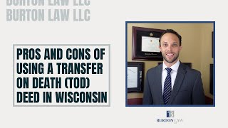 Pros and Cons of Using a Transfer on Death (TOD) Deed in Wisconsin