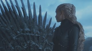 (GoT) Daenerys Targaryen || The Last Dragon