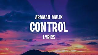 Armaan Malik - Control (Lyrics) - YouTube