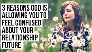 God Is Concealing Your Relationship Destiny Because . . .