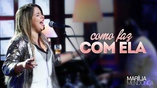Marília Mendonça - Como Faz Com Ela (Live)
