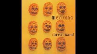 Tátrai Band   Mexicano   Teljes Album 1999