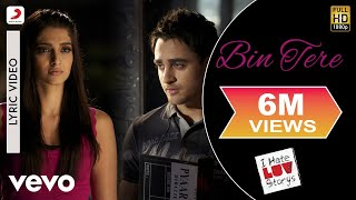 Bin Tere Lyric Video - I Hate Luv Storys|Sonam Kapoor, Imran