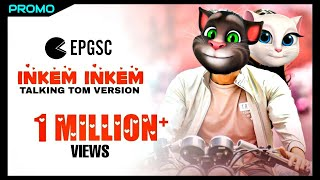 Inkem Inkem Kavale Song || Talking Tom & Angela Version || Telugu || 3D || - EPGS CREATIONS
