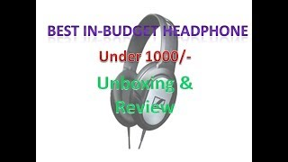 Best In-Budget Headphones II Under 1000/- II Review & Unboxing