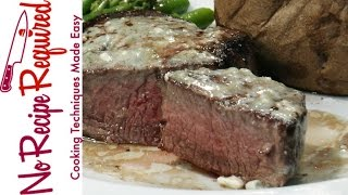Filet Mignon With Blue Cheese Butter - NoRecipeRequired.com