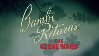 Bambi Returns: The Clone Wars