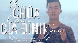 Xin Chúa Cứu Gia Đình Con ( Official MV )   Isaac Thái ( Link Beatsoundtrack Below )