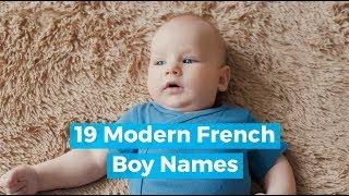 19 Modern French Boy Names