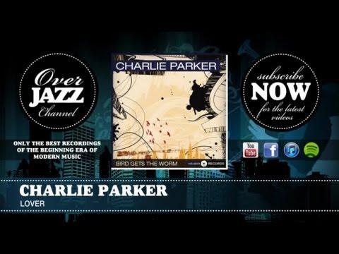 Charlie Parker - Lover (1952)