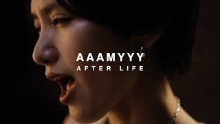 AAAMYYY – AFTER LIFE [Official Music Video]