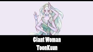 Giant Woman 【ToonKuun】