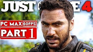 JUST CAUSE 4 Gameplay Walkthrough Part 1 [1080p HD 60FPS PC MAX SETTINGS] - No Commentary
