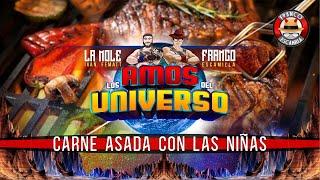 Los Amos del Universo.- Carne Asada con las Niñas