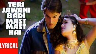 Teri Jawani Badi Mast Mast Hai Lyrical Video | Pyar Kiya Toh