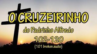 O Cruzeirinho do Padrinho Alfredo 101-120 - Santo Daime