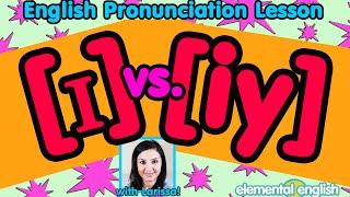 [ɪ] vs. [iy] Vowel Sounds | English Pronunciation Lesson