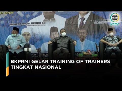 BKPRMI Gelar Training Of Trainers Tingkat Nasional