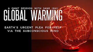 地球の状態 - 温暖化: QHHT セッションビデオ