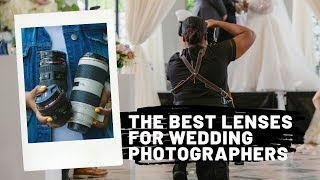 The best lenses and gear for wedding photographers