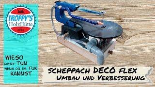 Scheppach DECO Flex Dekupiersäge ....Reparatur Umbau und Verbesserungen....