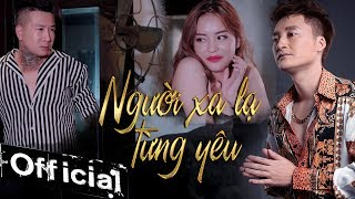 Người Xa Lạ Từng Yêu - Hồ Gia Khánh (MV 4K OFFICIAL) #NXLTY