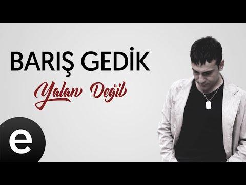 Barış Gedik - Yalan Değil - (Official Audio) #yalandeğil #barışgedik Sözleri