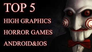 Top 5 Best Graphics Horror Games For Android & iOS 2017