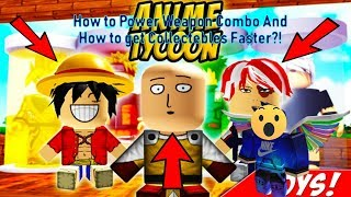 How to Power Weapon combo+How to get Collectibles Faster I Anime Tycoon (ROBLOX) I