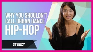 Why You Shouldnt Call Urban Dance Hip Hop   STEEZY.CO