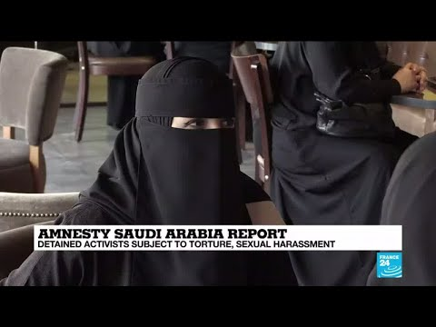 Amnesty Saudi Arabia report: Prisoners subjected to torture, sexual harassment