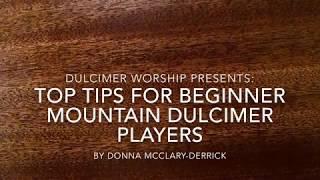 Top Tips for Beginner Mountain Dulcimer Players