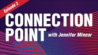 Connection Point with Jennifer Minear - May 2021