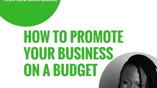 How To Promote Your Business On A Budget