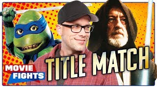 Greatest All Ages Film?! MOVIE FIGHTS CHAMPIONSHIP!