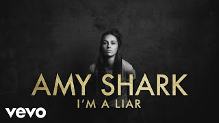 Amy Shark   I'm A Liar (Lyric Video)