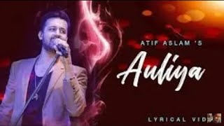 Auliya new song of Atif Aslam/2019 first song