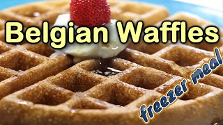 Belgian Waffles (Easy Freezer Breakfast Meals)