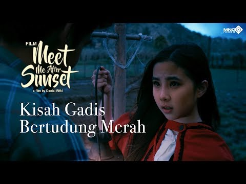 MEET ME AFTER SUNSET | Kisah Gadis Bertudung Merah